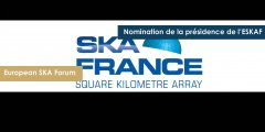 Nomination de la présidence de l'ESKAF (European SKA Forum)